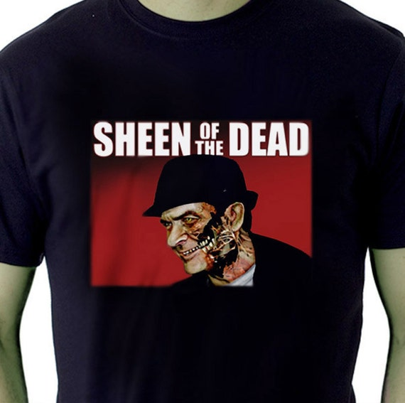 Sheen of the Dead  Mens Tshirt    Sizes S  M  L  XL  XXL