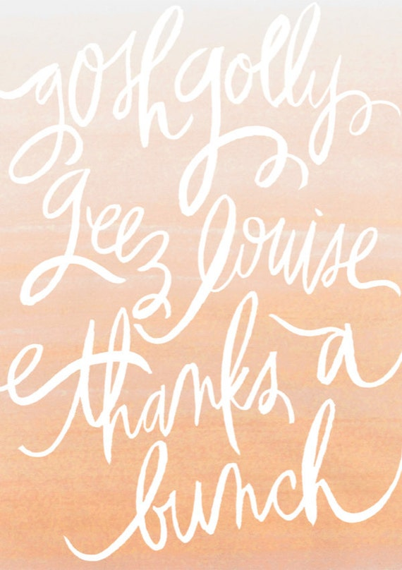 "5x7 thank you card / ""gosh golly, geez louise, thanks a bunch"""