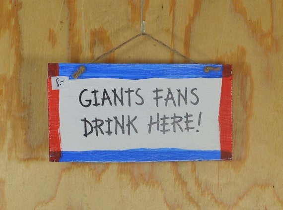 New York Giants Fans Drink Here Sign - Wooden, Hand Painted and Lettered Sign