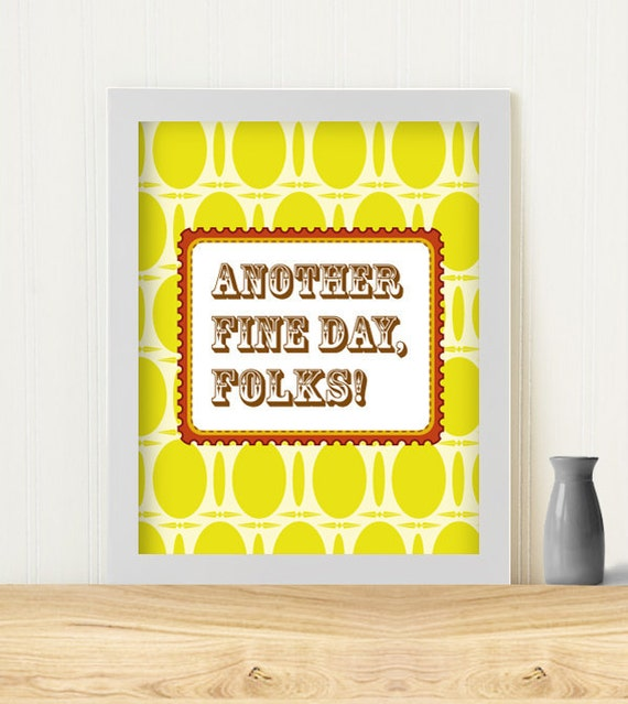 "Original Art Print ""Another fine day, Folks"""