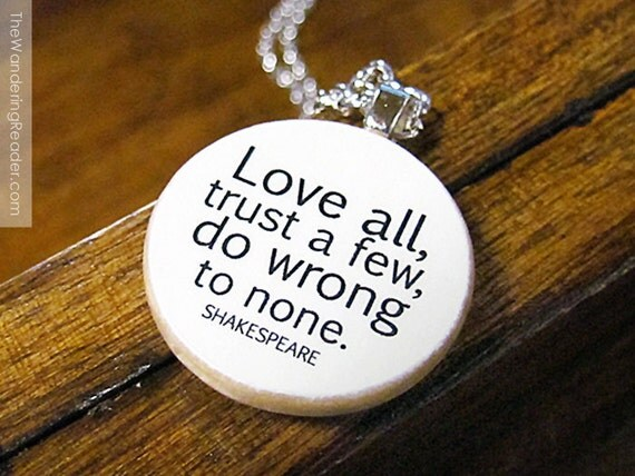"Shakespeare Words of Wisdom ""Love All, Trust a Few, Do Wrong to None"" Inspiring Literary Quote Necklace"