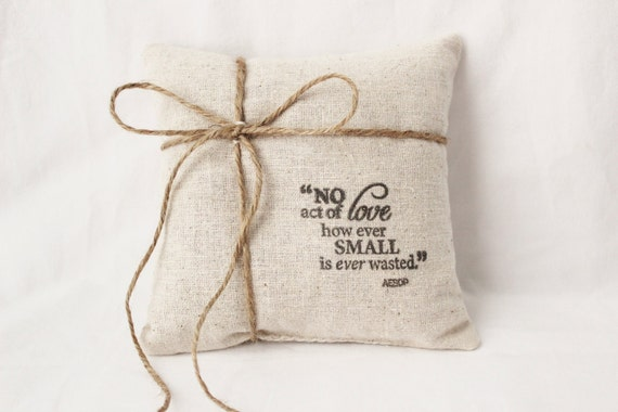 Rustic Ring Bearer Pillow, Aesop Quote, Fragrant, Romantic, Natural