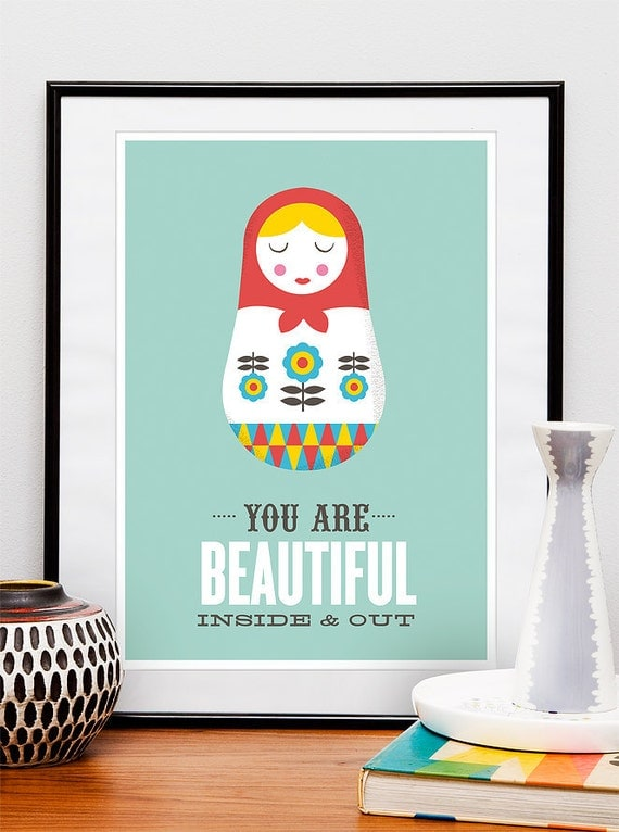 Russian Doll print poster, inspirational art, quote art , matryoshka, retro print, nursery art, -   You are beautiful inside and out  A3