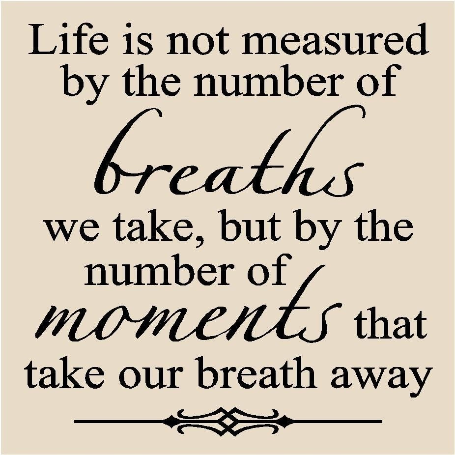 Life Is Not Measured By The Breaths Quote: Words Of Love Quotes. QuotesGram